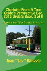 Charlotte From A Tour Guide's Perspective Dec. 2015 Update Book II of II