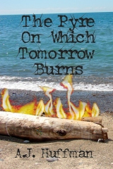 The Pyre On Which Tomorrow Burns