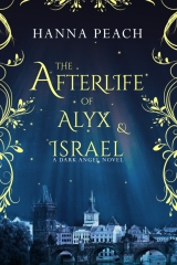The Afterlife of Alyx & Israel (Dark Angel #6)