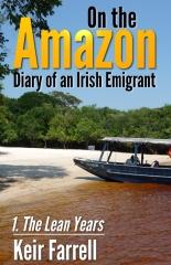 On the Amazon - Diary of an Irish Emigrant