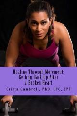 Healing Through Movement: Getting Up After a Broken Heart