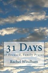 31 Days of Focused, Family Prayer