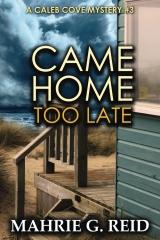 Came Home Too Late