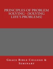 Principles of Problem Solving - (Solving Life's Problems)