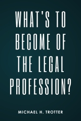 What's to Become of the Legal Profession?