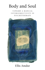 Body and Soul: Toward a Radical Intersubjectivity in Psychotherapy