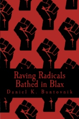Raving Radicals Bathed in Blax