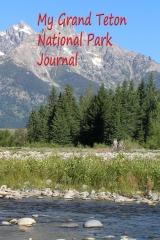 My Grand Teton National Park Journal