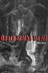 Death Stalks Us All