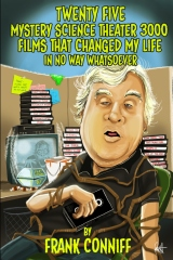 Twenty Five Mystery Science Theater 3000 Films That Changed My Life In No Way Whatsoever