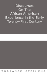 Discourses On The African American Experience in the Early  21st Century