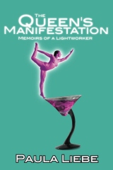 The Queen's Manifestation, memoirs of a Lightworker