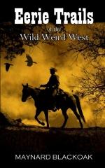 Eerie Trails of the Wild Weird West