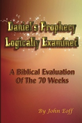 Daniel's Prophecy Logically Examined