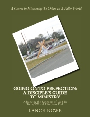 Going On To Perfection: A Disciple's Guide to Ministry
