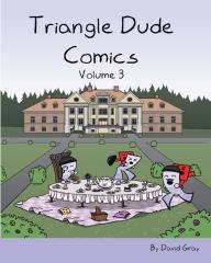 Triangle Dude Comics Volume 3