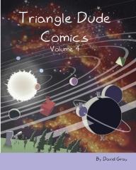Triangle Dude Comics Volume 4