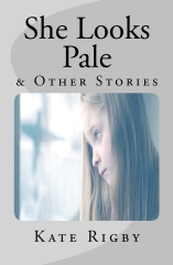 She Looks Pale & Other Stories