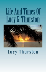 Life And Times Of Lucy G. Thurston