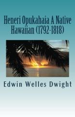 Heneri Opukahaia A Native Hawaiian (1792-1818)