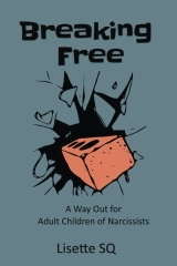 Breaking Free: A Way Out for Adult Children of Narcissists
