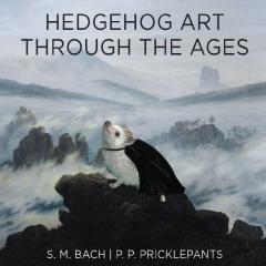 Hedgehog Art Through The Ages