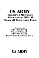 US Army Operator's & Maintenance Manuals for the M1911A1 Caliber .45 Semiautomatic Pistol:
