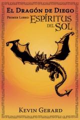El Dragon de Diego, Primer Libro: Espiritus del Sol
