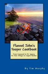 Flannel John's Yooper Cookbook