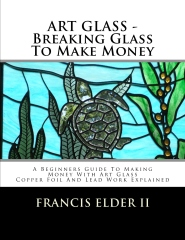 ART GLASS - Breaking Glass To Make Money