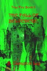 True Fire Book 2. The Fall of Belvedere