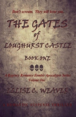 The Gates of Loughurst Castle: Book One