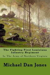 The Fighting First Louisiana Infantry Regiment
