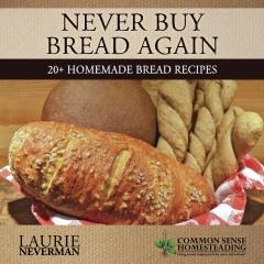 Never Buy Bread Again