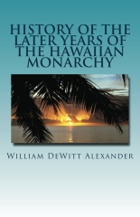 History Of The Later Years Of The Hawaiian Monarchy