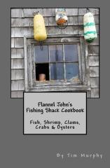 Flannel John's Fishing Shack Cookbook