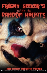 The Fright Seeker's Guide to Random Haunts ...And Other Horrific Things 2016