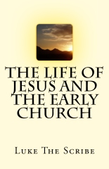 The Life Of Jesus And The Early Church