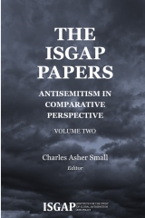 The ISGAP Papers: Antisemitism in Comparative Perspective, Volume Two