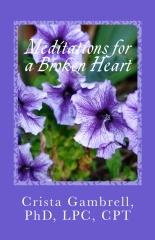 Meditations for a Broken Heart