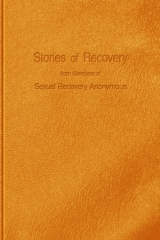 Stories of Recovery From Members of Sexual Recovery Anonymous