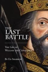 The Last Battle: The Life of William the Conqueror