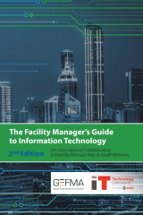 The Facility Manager's Guide to Information Technology