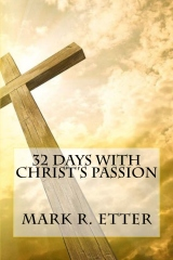 32 Days with Christ's Passion