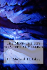 The Mind-The Key to Spiritual Healing