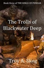 The Trolls of Blackwater Deep