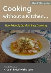 Cooking without a Kitchen.. Eco-Friendly Quick & Easy Cooking (B&W)