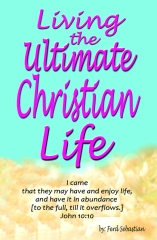 Living the Ultimate Christian Life