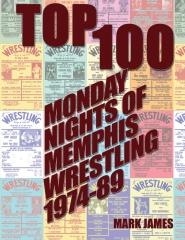 Top 100 Monday Nights Of Memphis Wrestling 1974-89