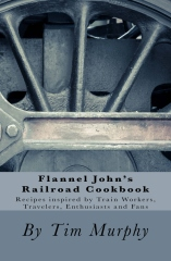 Flannel John's Railroad Cookbook